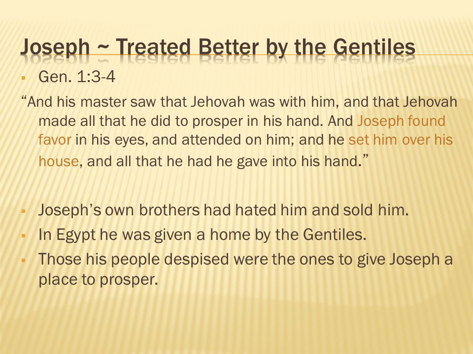 Joseph ~ Treated Better by the Gentiles