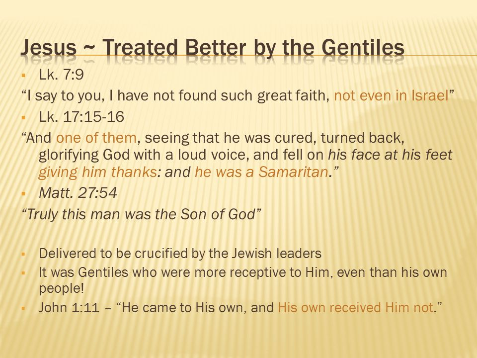 Jesus ~ Treated Better by the Gentiles