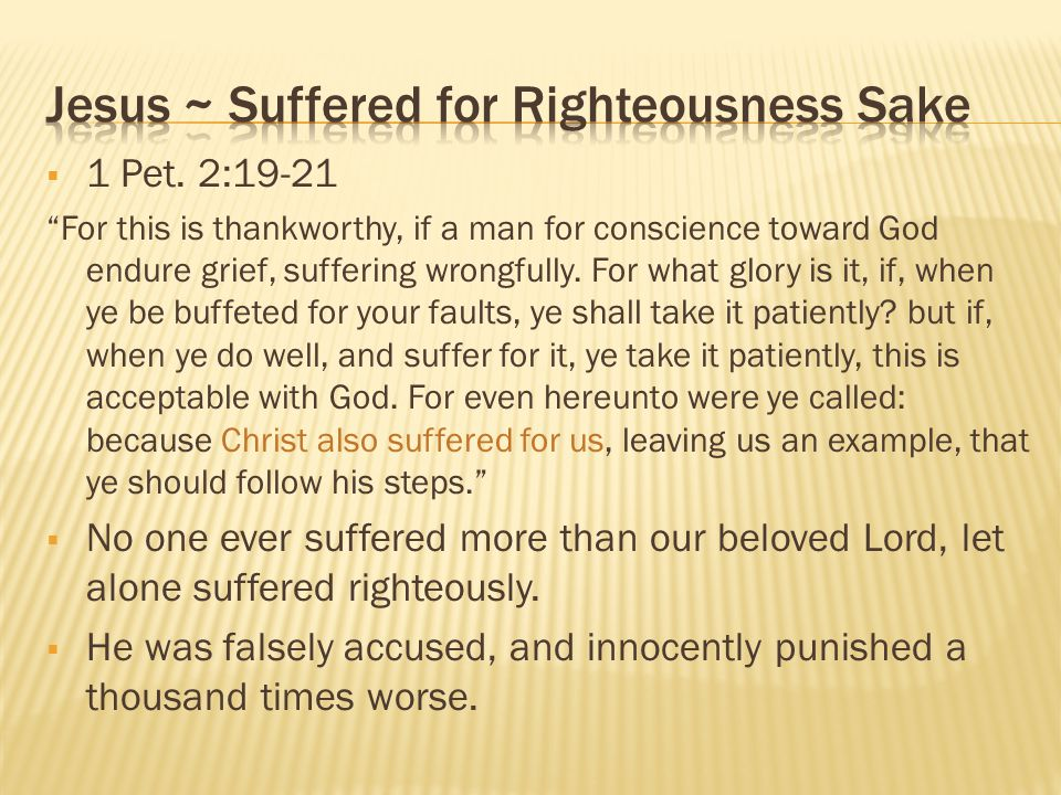 Jesus ~ Suffered for Righteousness Sake