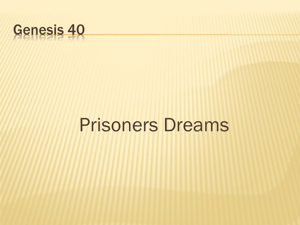 Genesis 40 Prisoners Dreams