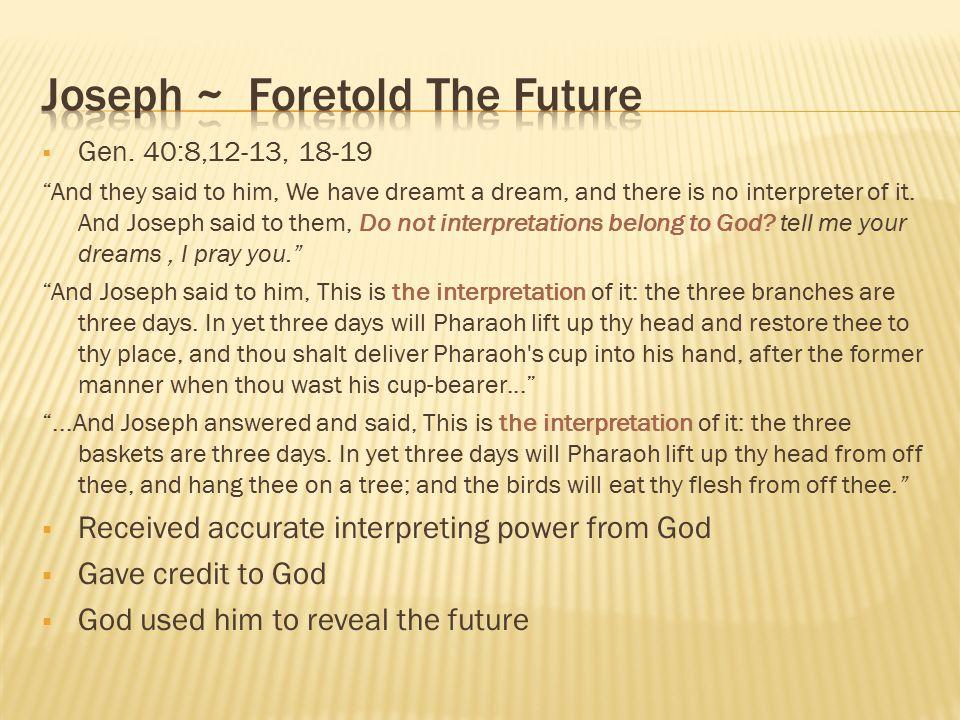 Joseph ~ Foretold The Future