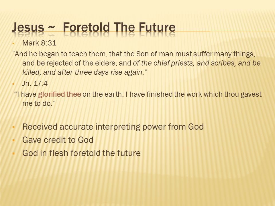 Jesus ~ Foretold The Future