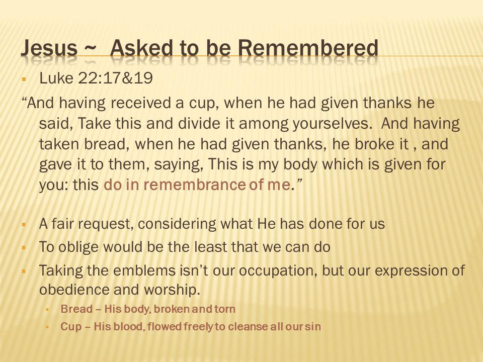 Jesus ~ Asked to be Remembered