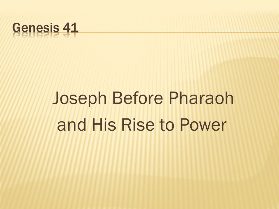 Genesis 41 Joseph Before Pharaoh and His Rise to Power
