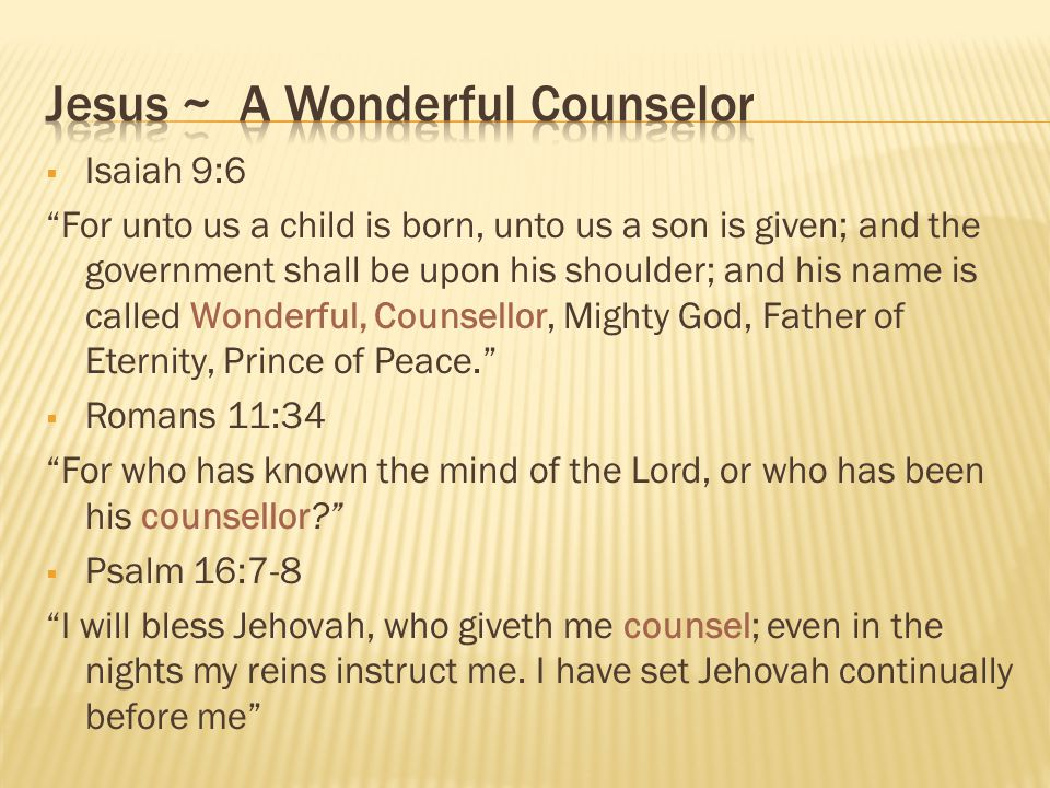Jesus ~ A Wonderful Counselor