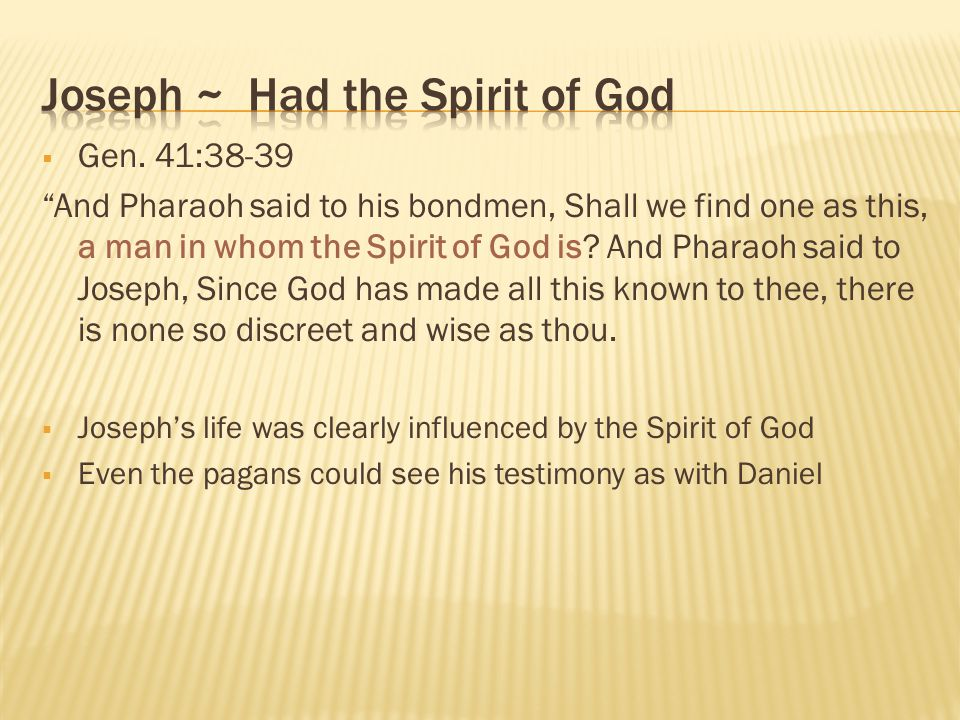 Joseph ~ Had the Spirit of God