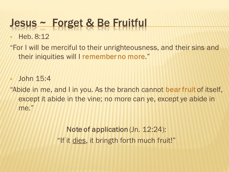 Jesus ~ Forget & Be Fruitful