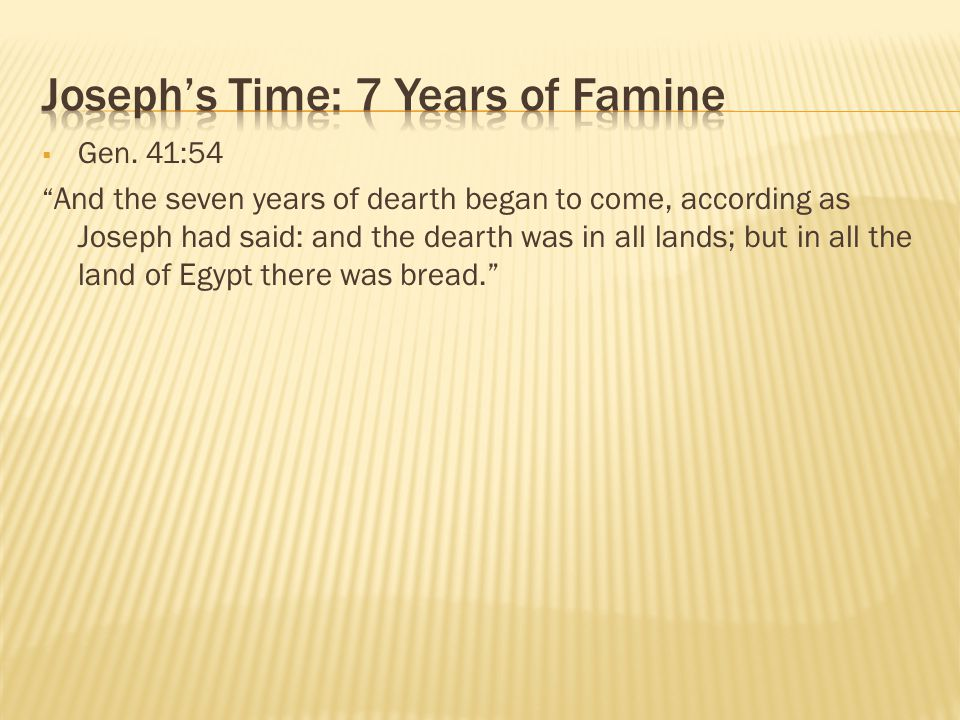 Joseph's Time: 7 Years of Famine