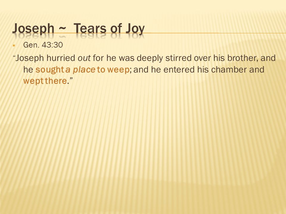 Joseph ~ Tears of Joy Gen. 43:30