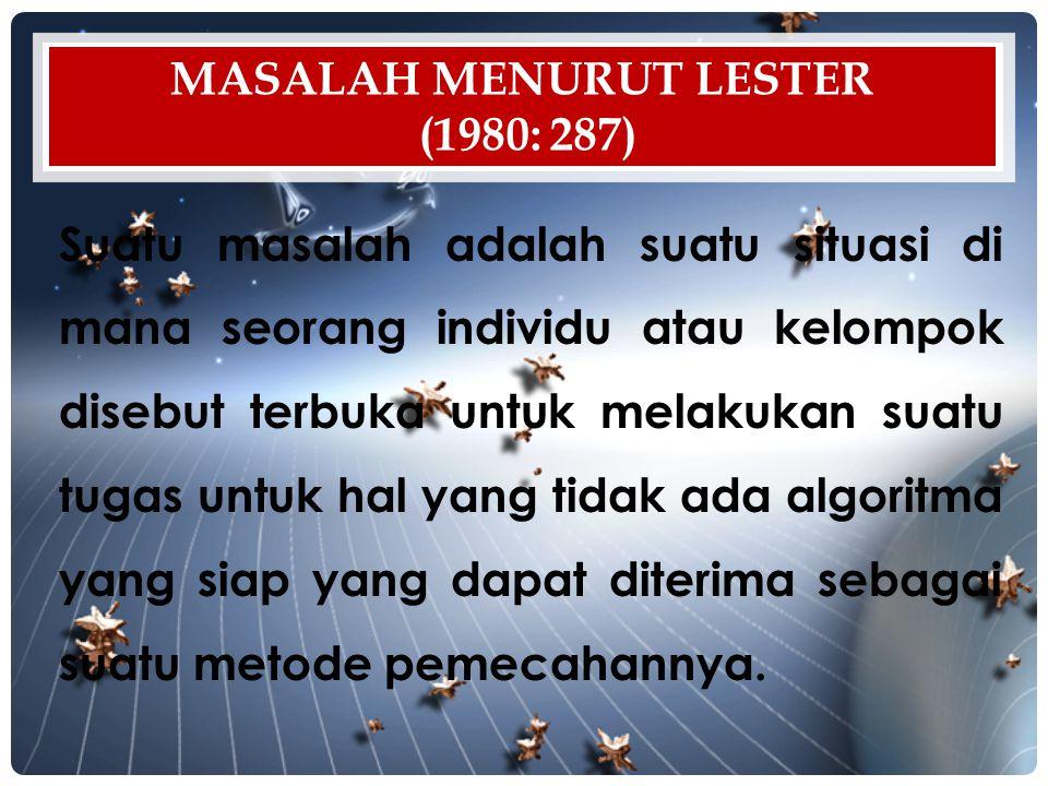 Masalah menurut Lester (1980: 287)