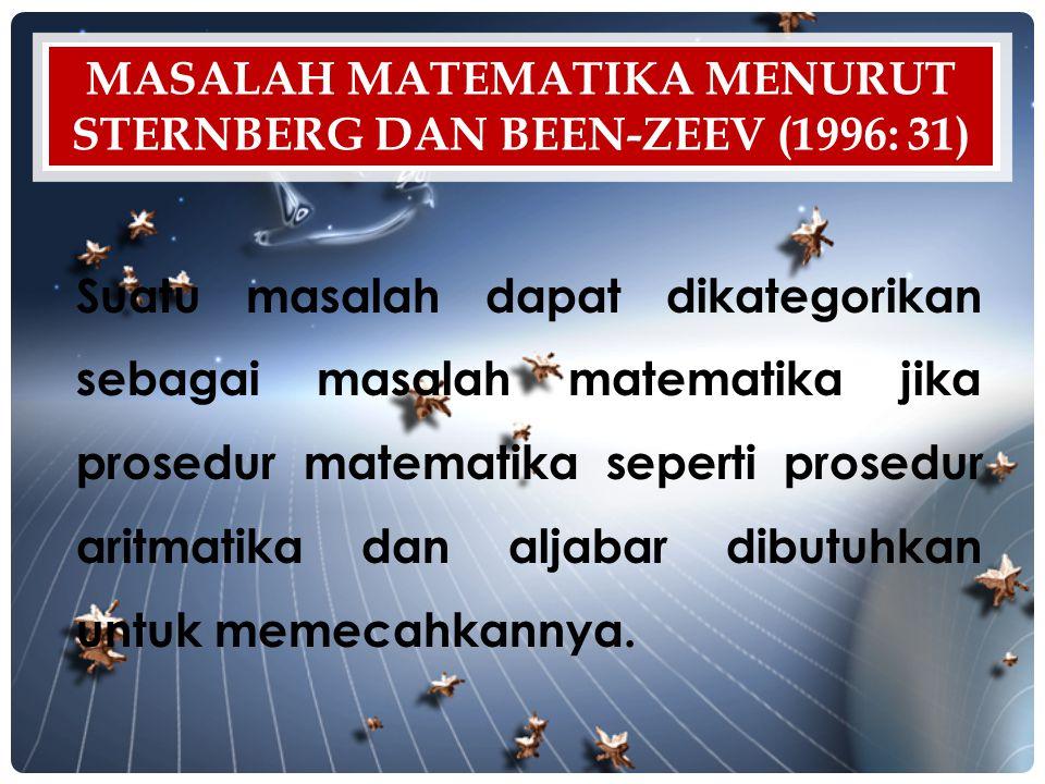Masalah matematika menurut Sternberg dan Been-Zeev (1996: 31)