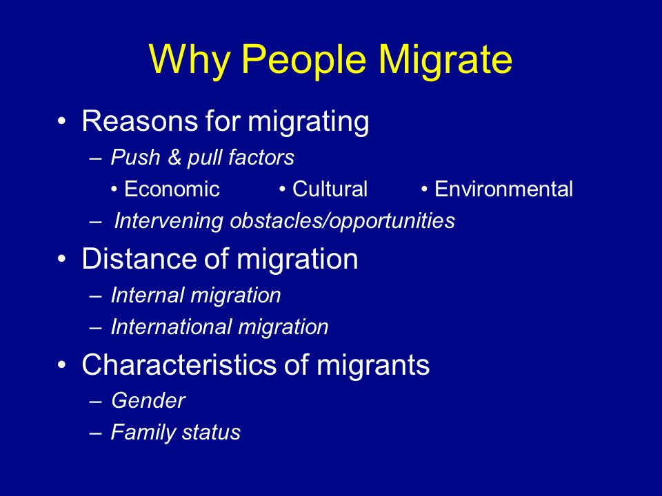 Why People Migrate Reasons for migrating Distance of migration