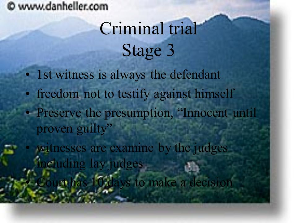 Criminal trial Stage 3 1st witness is always the defendant