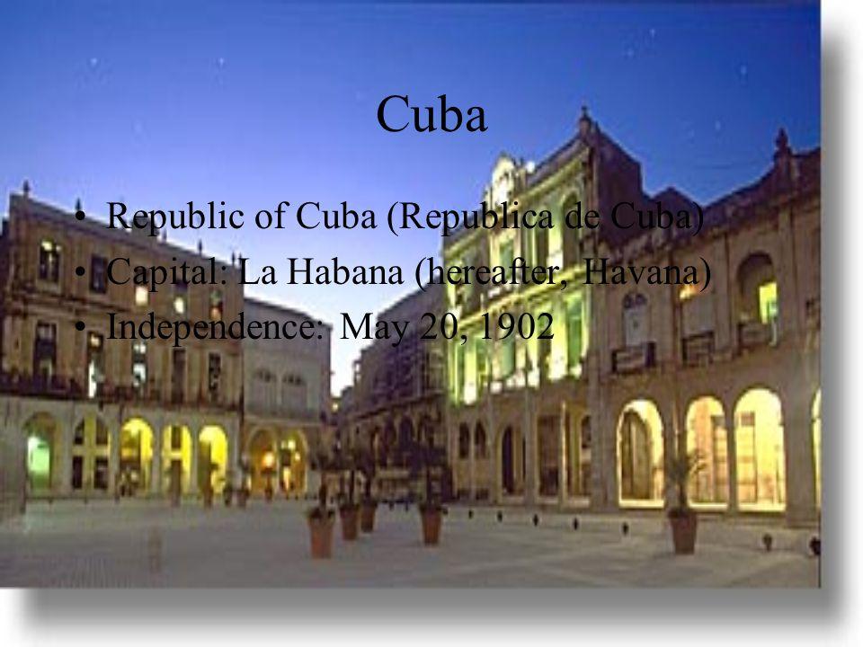 Cuba Republic of Cuba (Republica de Cuba)