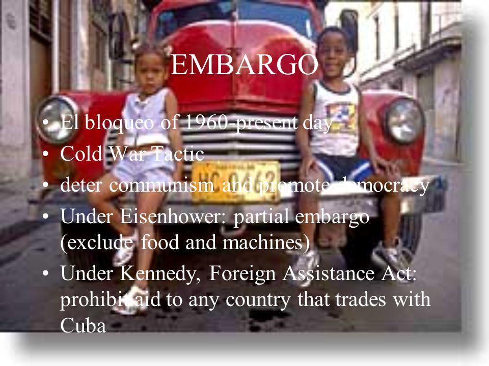 EMBARGO El bloqueo of 1960-present day Cold War Tactic