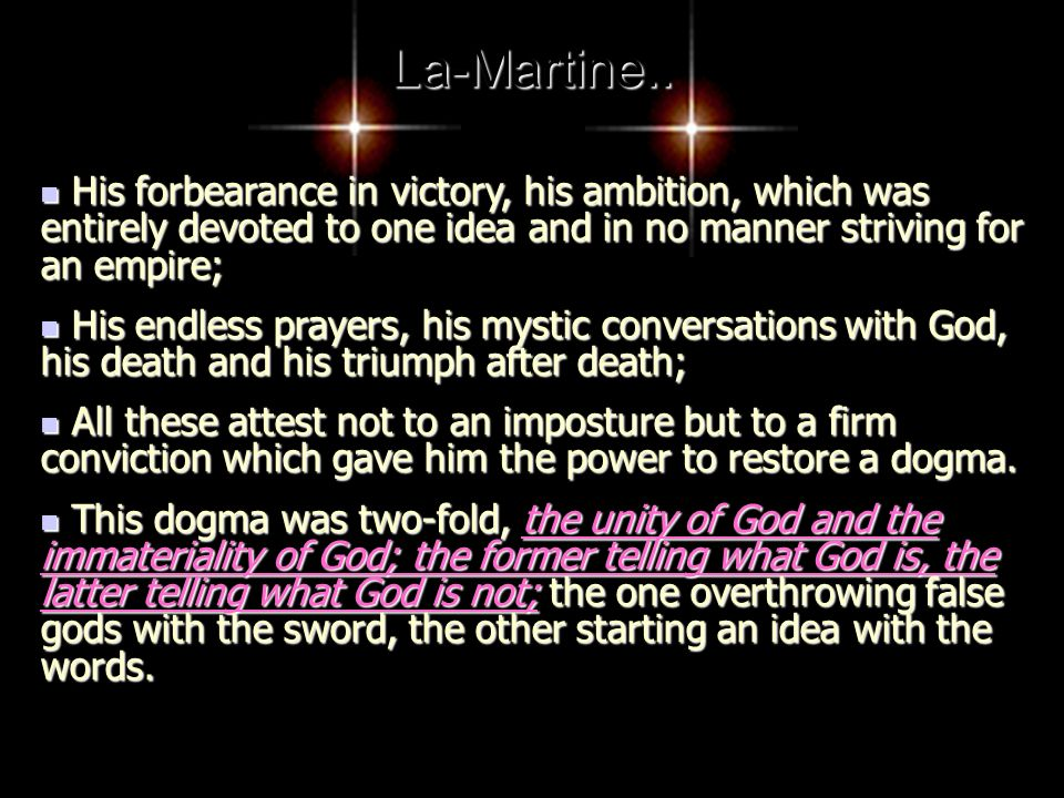 La-Martine.. His forbearance in victory, his ambition, which was entirely devoted to one idea and in no manner striving for an empire;