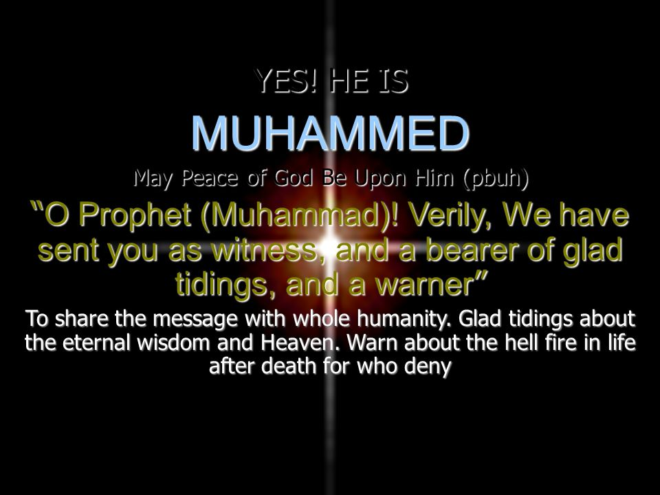 May Peace of God Be Upon Him (pbuh)