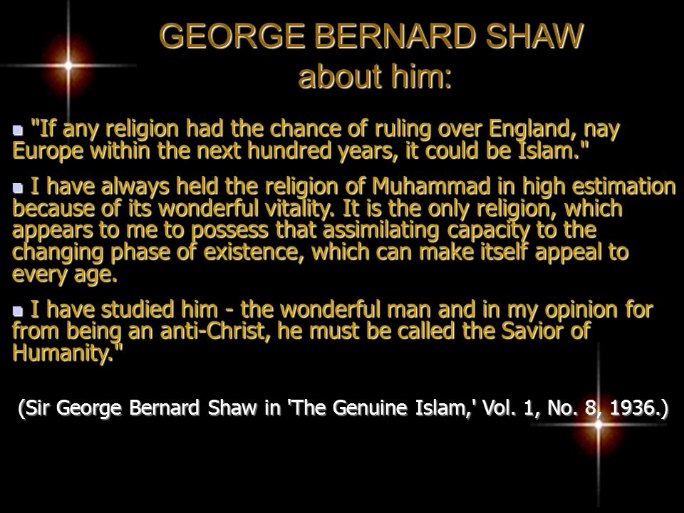 GEORGE BERNARD SHAW about him: