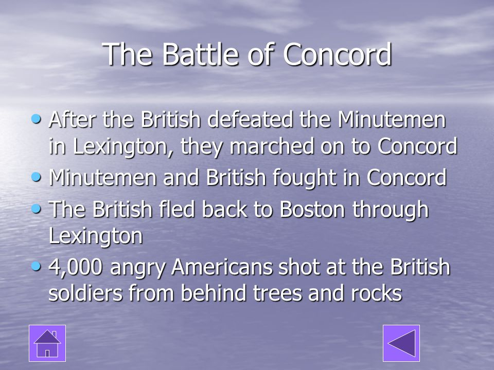 The Battle of Concord After the British defeated the Minutemen in Lexington, they marched on to Concord.