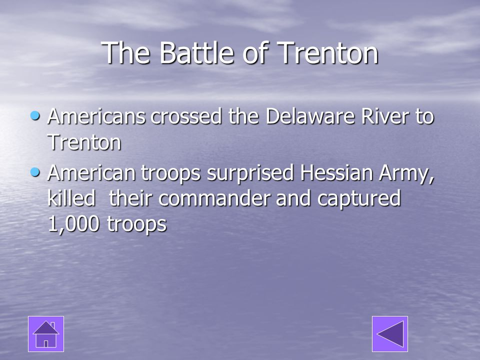The Battle of Trenton Americans crossed the Delaware River to Trenton