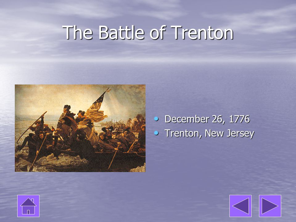 The Battle of Trenton December 26, 1776 Trenton, New Jersey