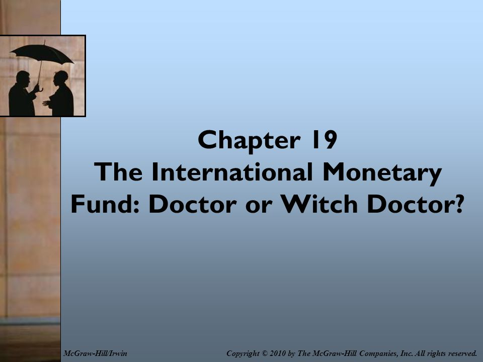 Chapter 19 The International Monetary Fund: Doctor or Witch Doctor