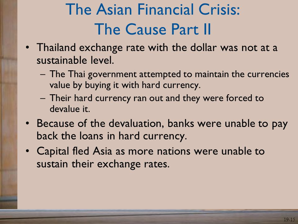 The Asian Financial Crisis: The Cause Part II