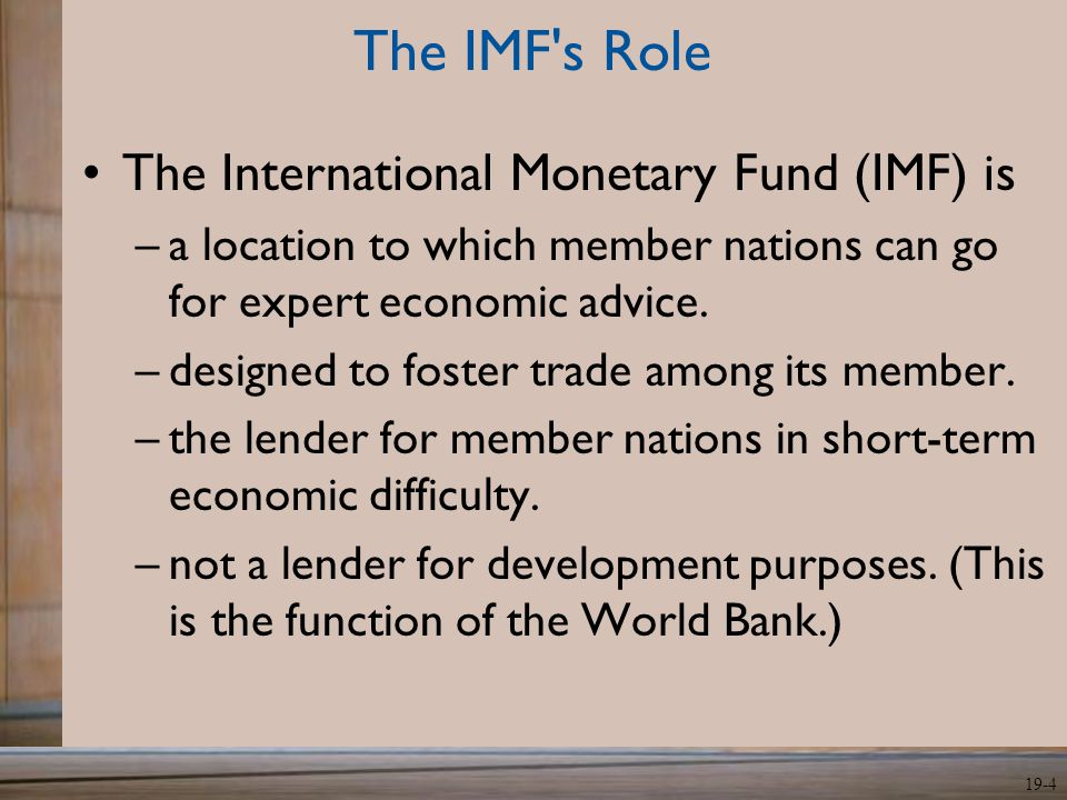 The IMF s Role The International Monetary Fund (IMF) is