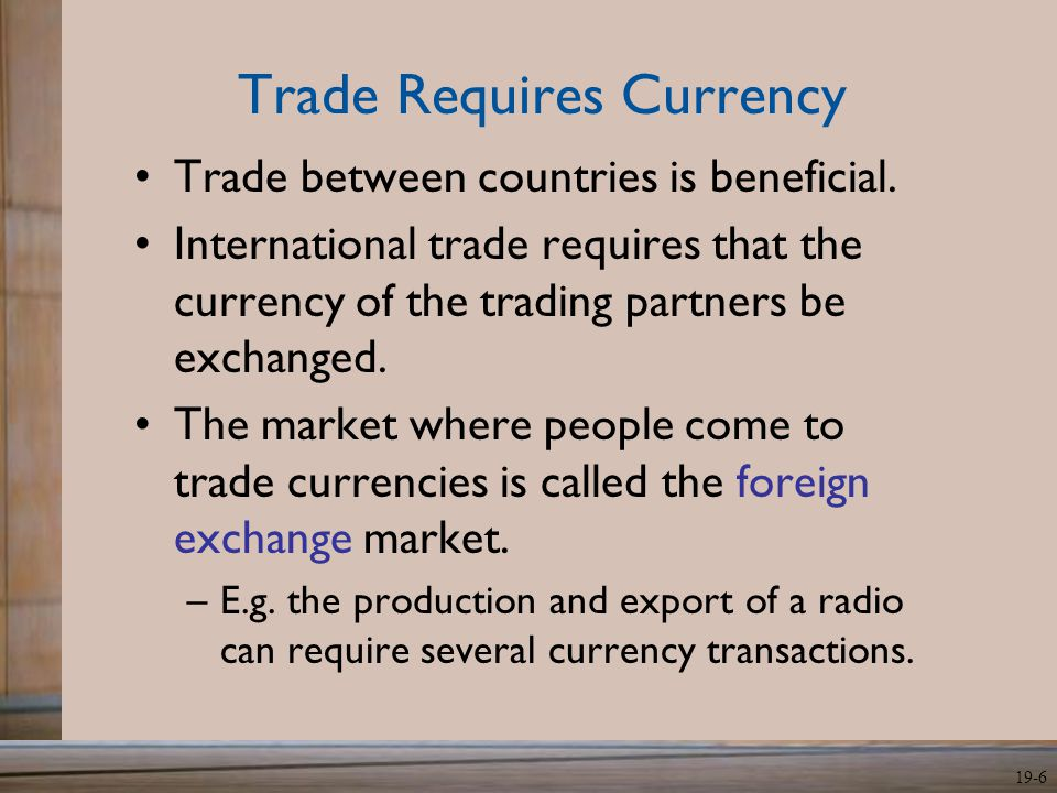 Trade Requires Currency
