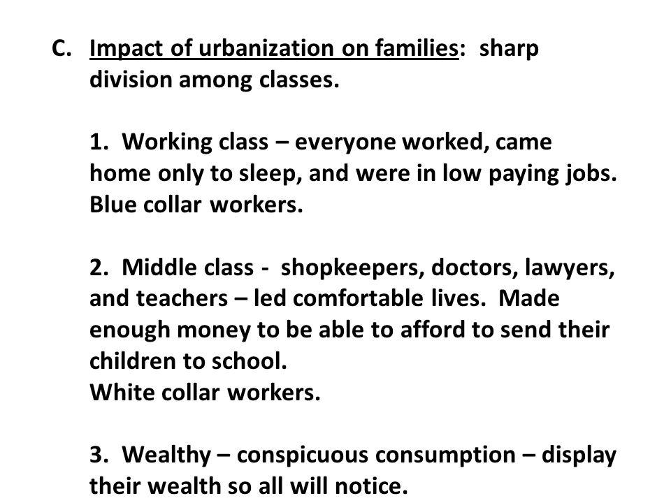 Impact of urbanization on families: sharp division among classes.