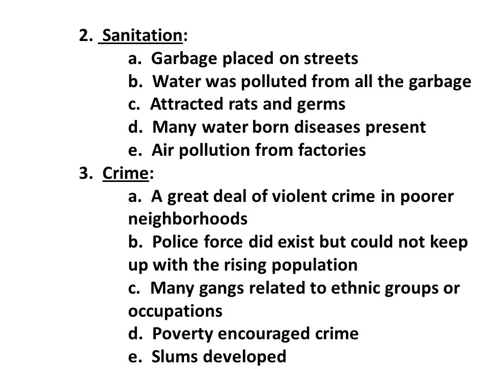 2. Sanitation: a. Garbage placed on streets. b. Water was polluted from all the garbage. c. Attracted rats and germs.