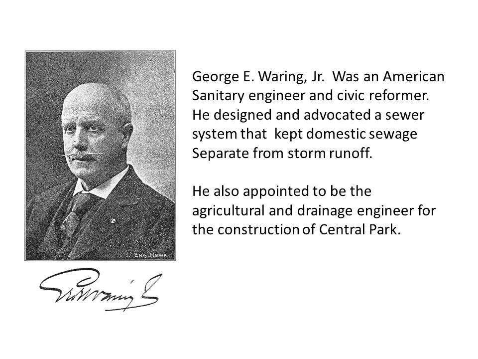 George E. Waring, Jr. Was an American