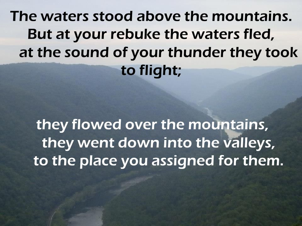 The waters stood above the mountains