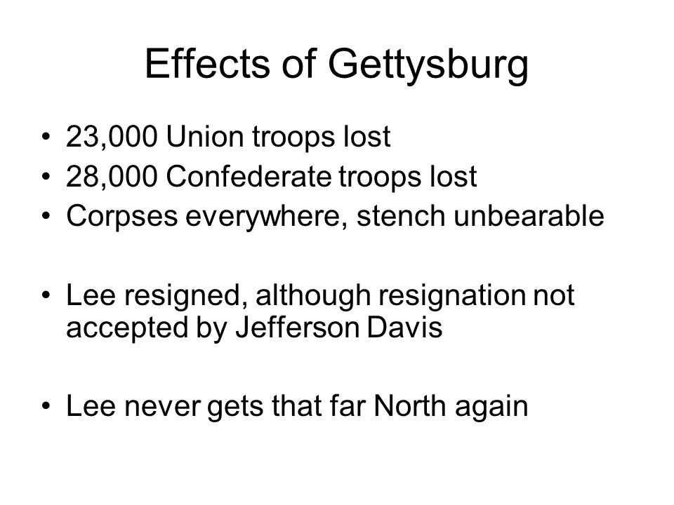 Effects of Gettysburg 23,000 Union troops lost