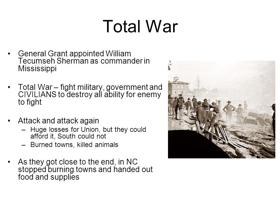 Total War General Grant appointed William Tecumseh Sherman as commander in Mississippi.