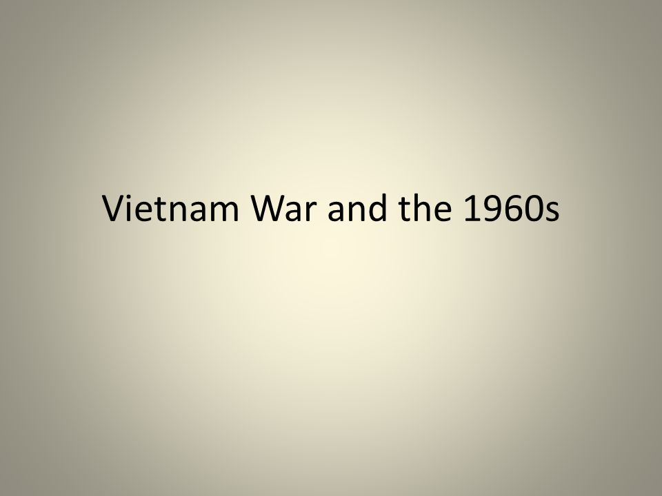 Vietnam War and the 1960s