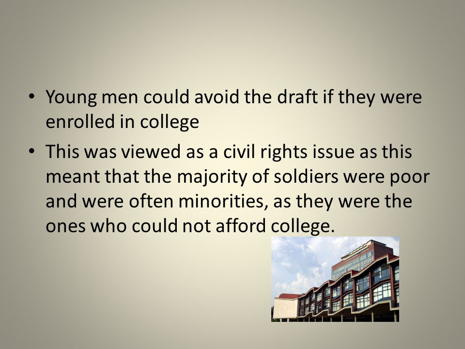 Young men could avoid the draft if they were enrolled in college