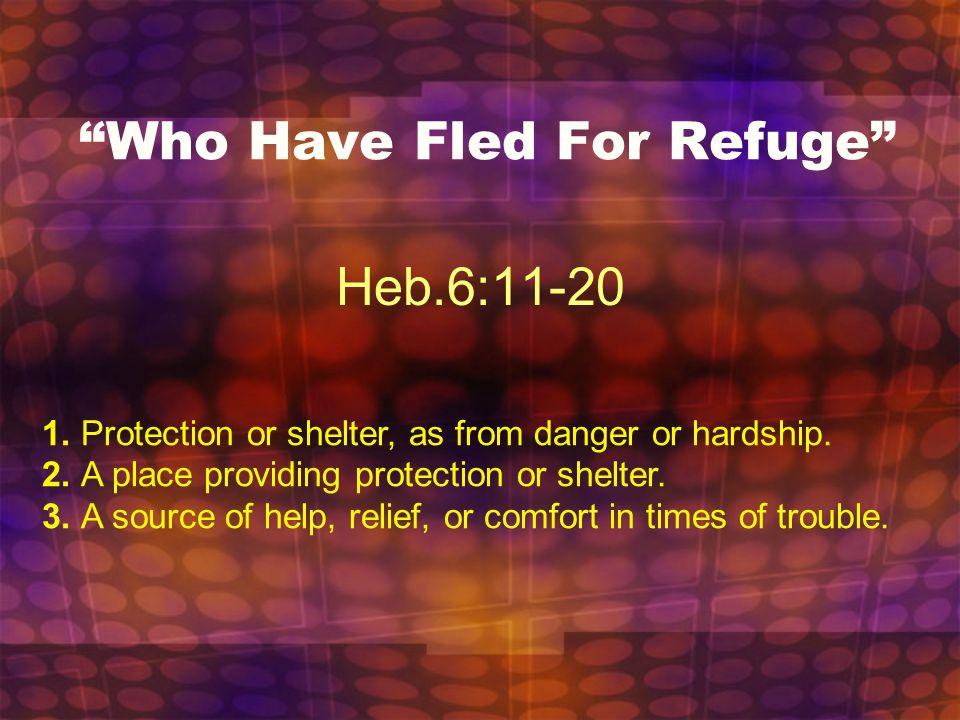 Who Have Fled For Refuge