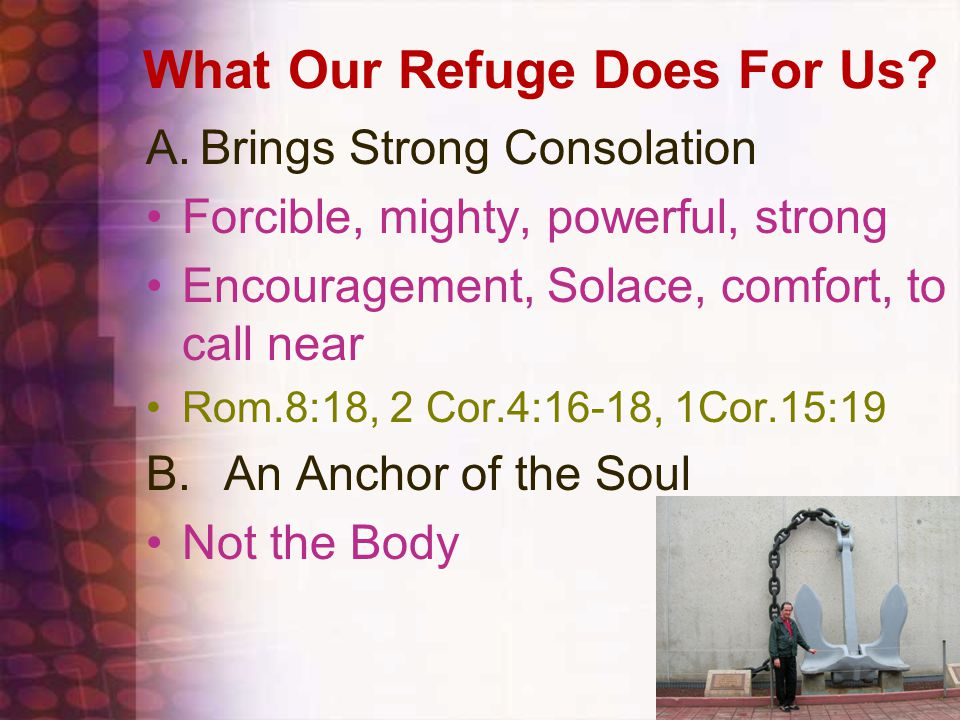 What Our Refuge Does For Us
