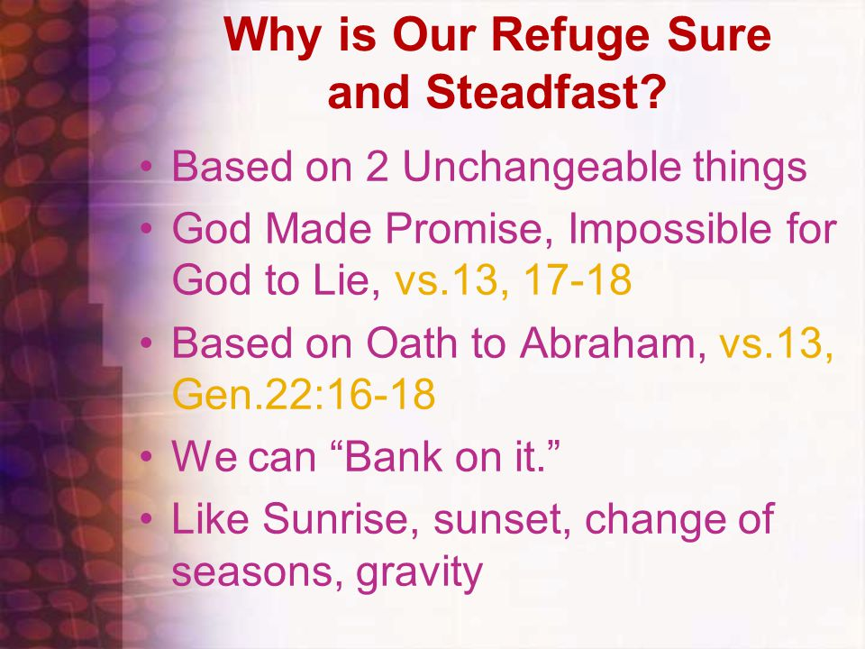 Why is Our Refuge Sure and Steadfast