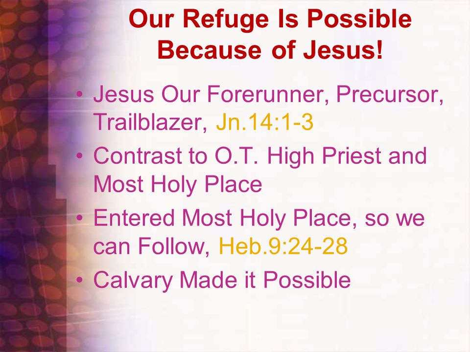 Our Refuge Is Possible Because of Jesus!