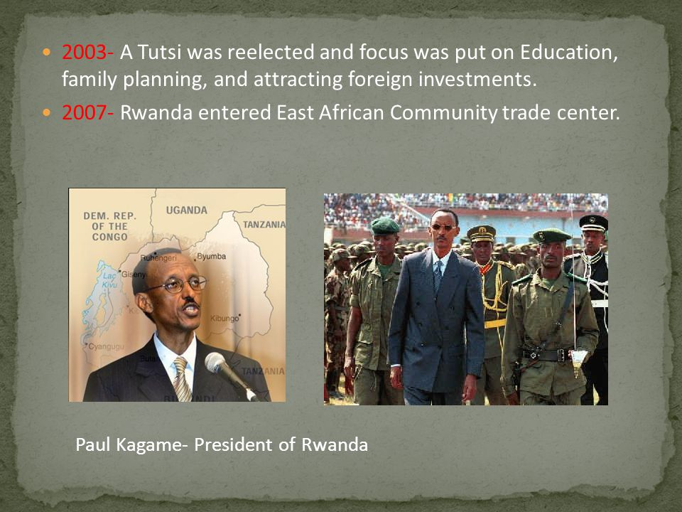 2007- Rwanda entered East African Community trade center.