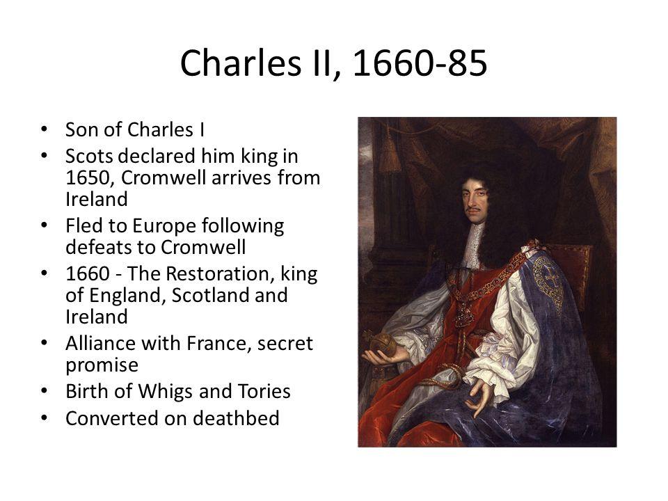 Charles II, 1660-85 Son of Charles I