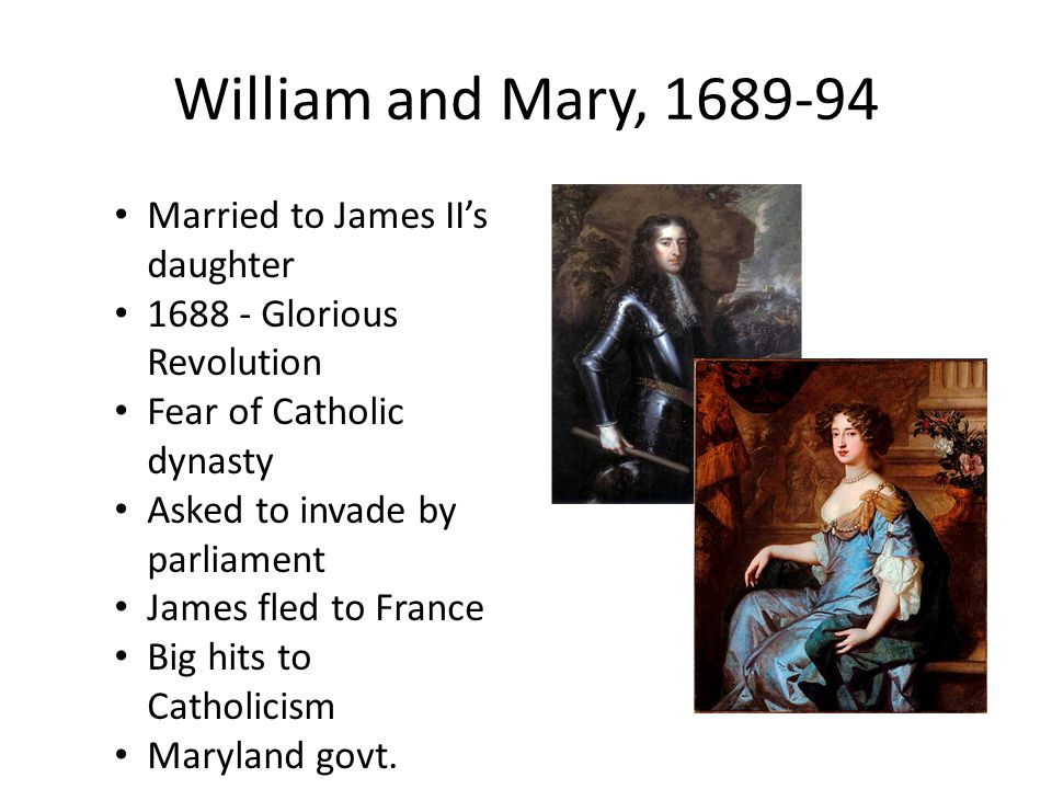 William and Mary, 1689-94 Married to James II's daughter