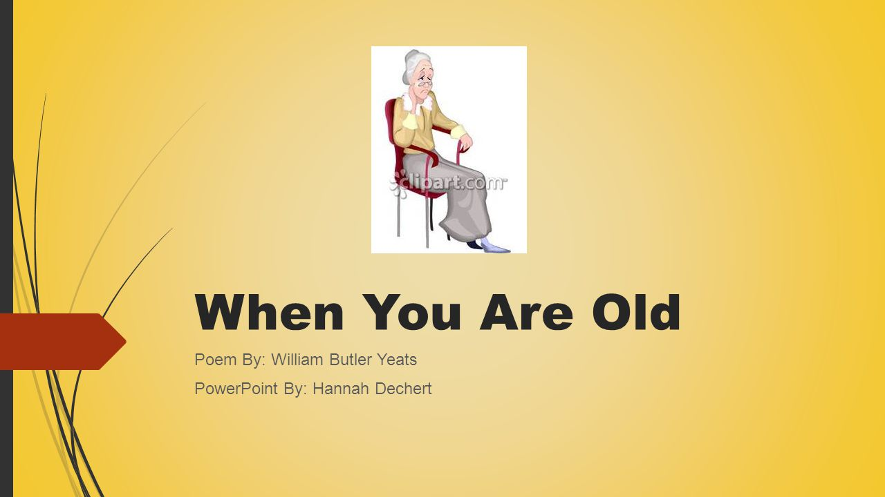 when you are old