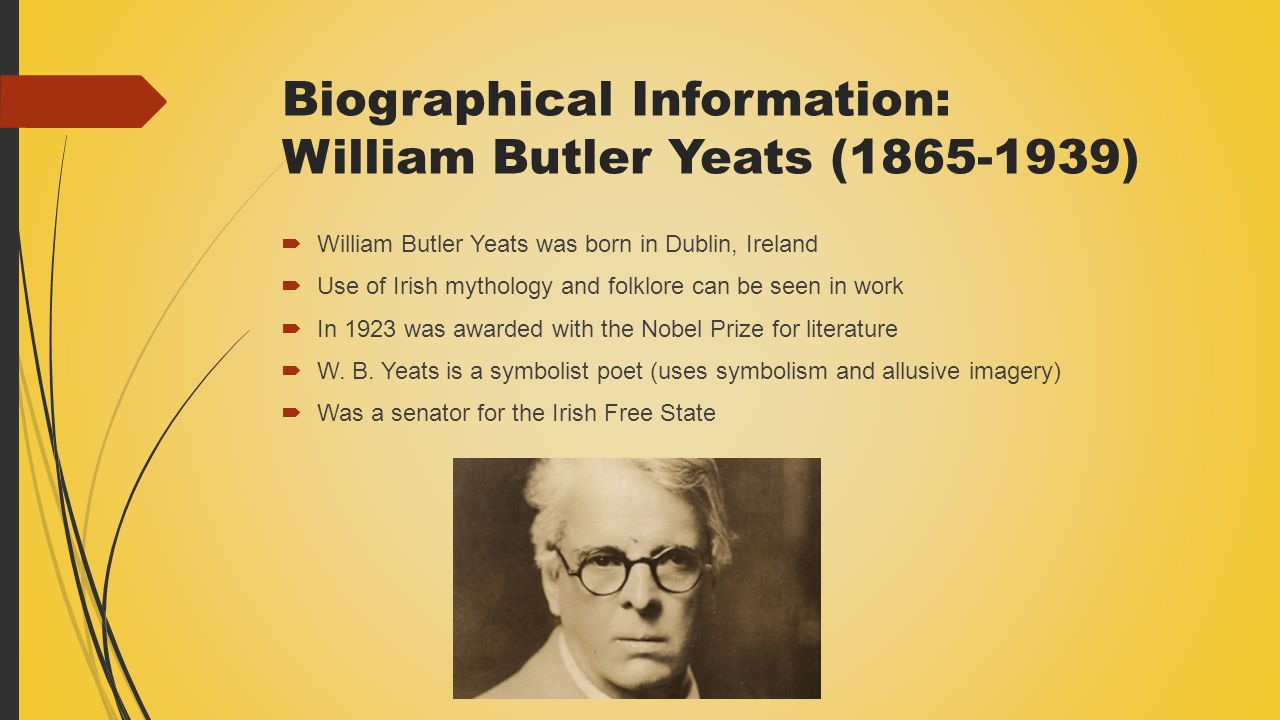 Biographical Information: William Butler Yeats ( )