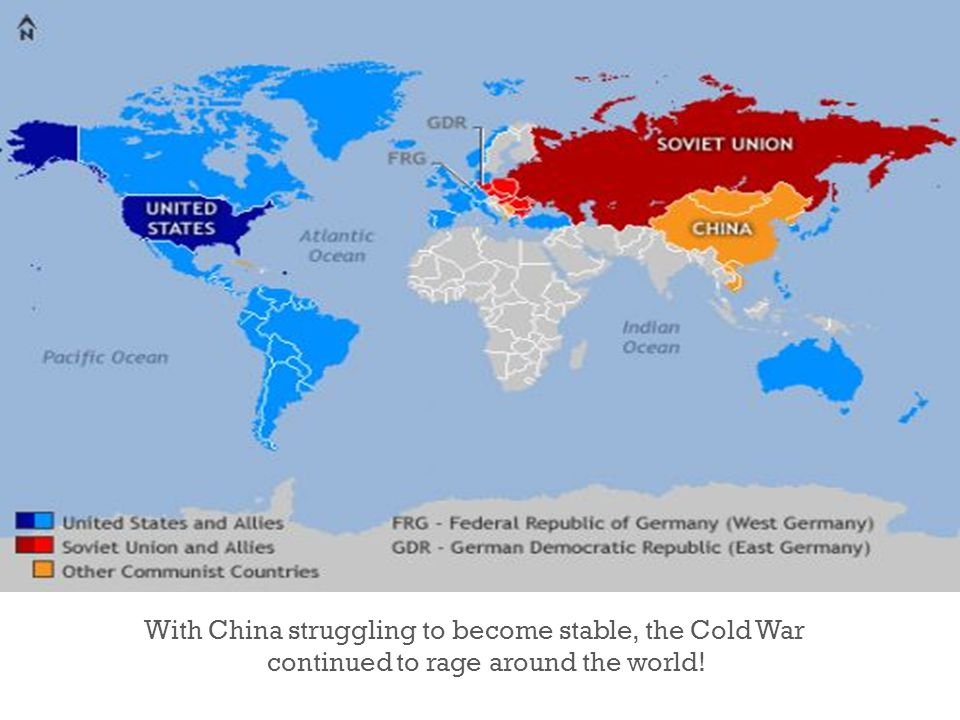 With China struggling to become stable, the Cold War continued to rage around the world!