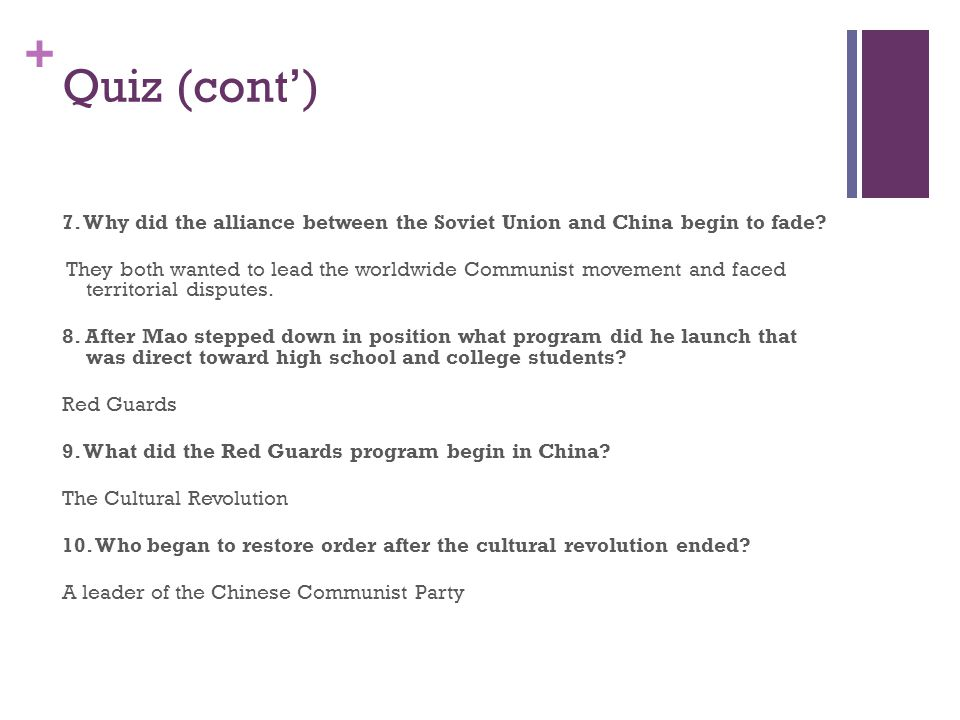 Quiz (cont') 7. Why did the alliance between the Soviet Union and China begin to fade