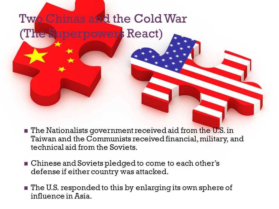 Two Chinas and the Cold War (The Superpowers React)