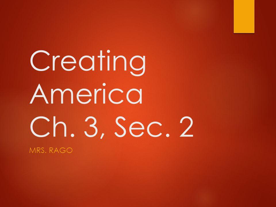 Creating America Ch. 3, Sec. 2